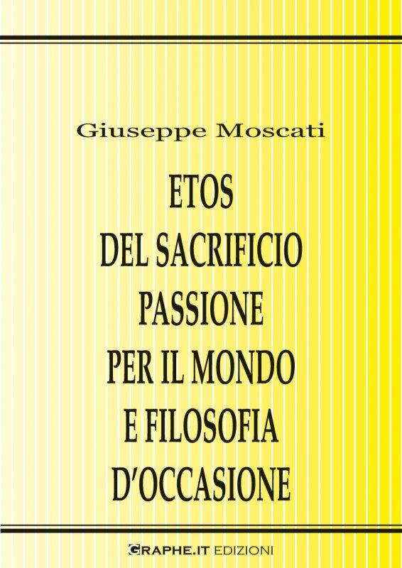 Etos del sacrificio, passione per il mondo e filosofia d'occasione