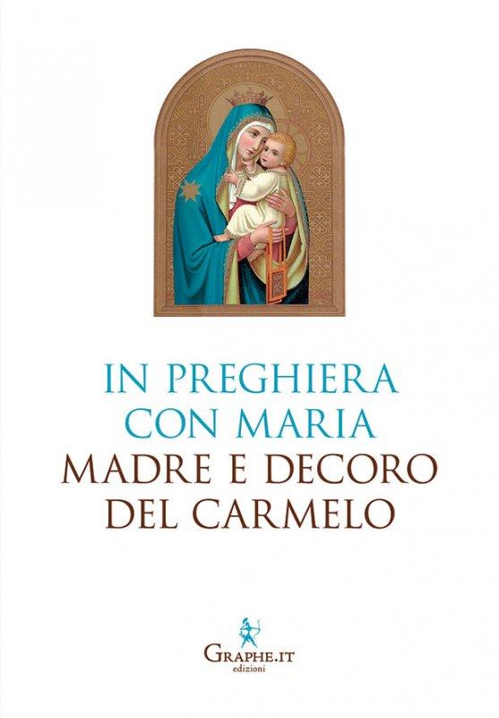 In preghiera con Maria, Madre e Decoro del Carmelo