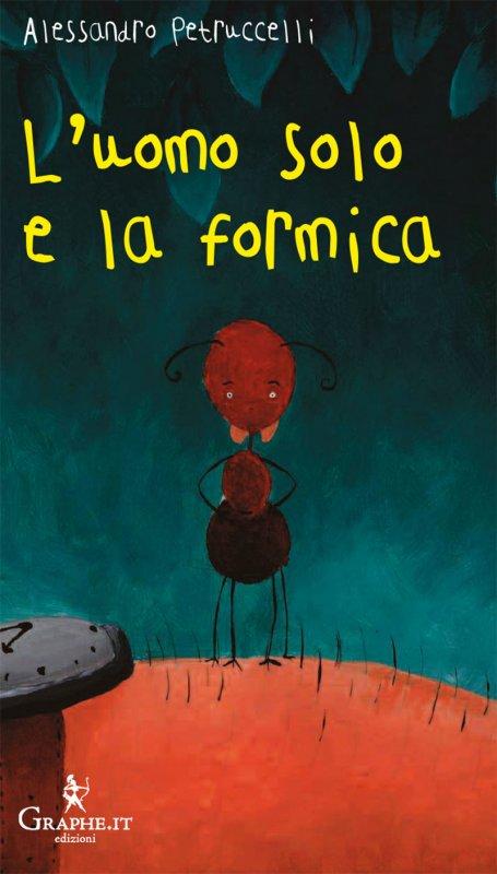 L'uomo solo e la formica