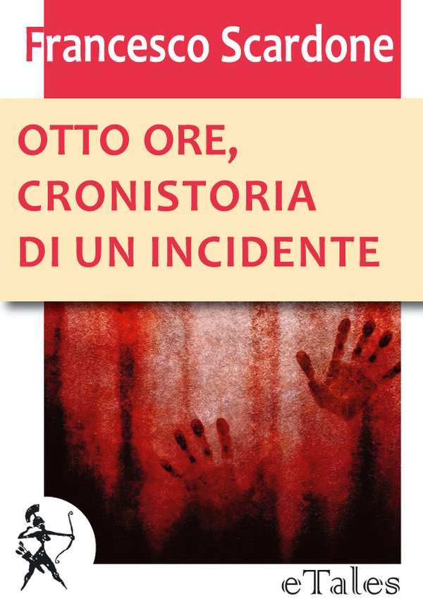 Otto ore, cronistoria di un incidente