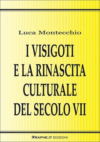 I visigoti e la rinascita culturale del secolo VII