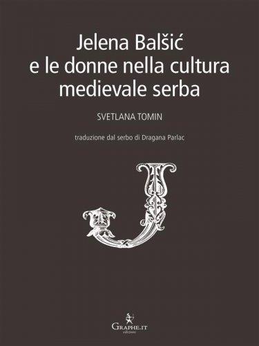 Jelena Balšić e le donne nella cultura medievale serba
