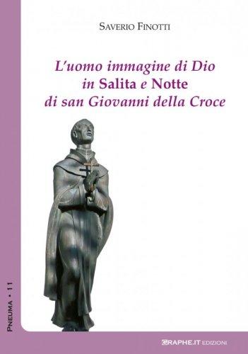 L'uomo immagine di Dio in Salita e Notte di san Giovanni della Croce
